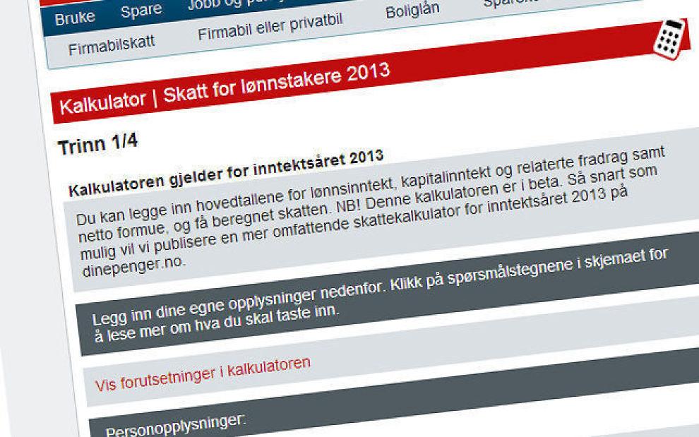 Beregn din skatt! Lønnsmottagere kan bruke Dine Pengers skattekalkulator for å beregne hvor stor skatten blir i 2013.