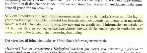 <p><b>Brev til klagere:</b> Nordea har sendt brev til de som har klaget. Dette utdraget viser at Nordea mener at informasjonen kanskje vær noe optimistisk, men ikke urealistisk.</p>