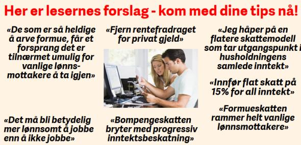 """<p><b>KOM MED DINE FORSLAG:</b> Delta i debatten i <a class="""""""" href=""""http://e24.no/makro-og-politikk/regjeringen-varsler-store-endringer-i-personskatten/23255366#"""">kommentarfeltet i saken hvor vi intervjuer Jon Gunnar Pedersen</a> om regjeringens planer, eller på E24s Facebook-side.<br/></p>"""